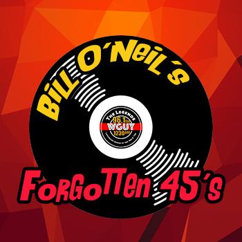 Bill O'Neil's Forgotten 45's