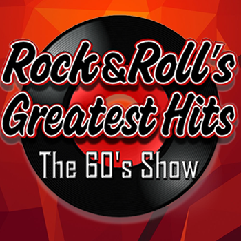 ROCK & ROLL'S GREATEST HITS: THE 60S SHOW
